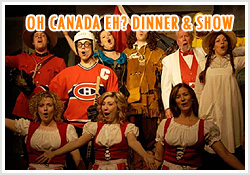 Oh Canada Eh Dinner Show